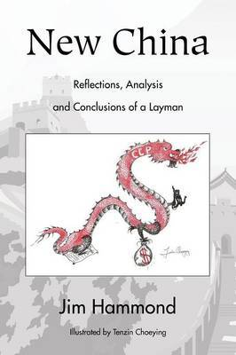 New China: Reflections, Analysis and Conclusions of a Layman