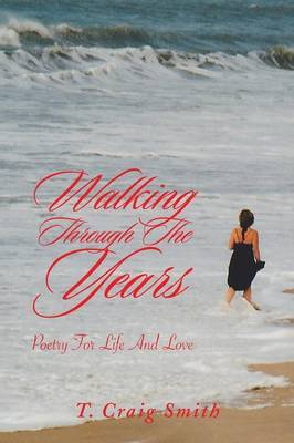 Walking Through the Years: Poetry for Life and Love