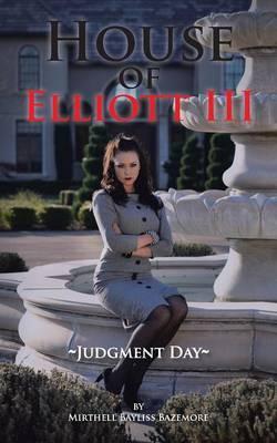 House of Elliott III: Judgment Day