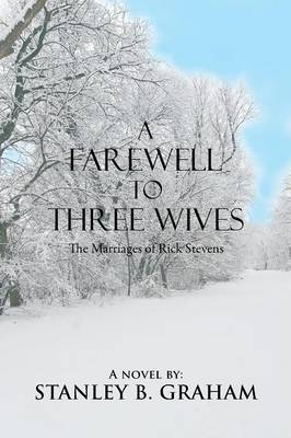 A Farewell to Three Wives: The Marriages of Rick Stevens