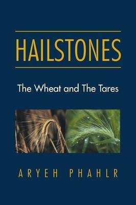 Hailstones: The Wheat and the Tares