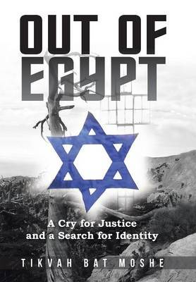 Out of Egypt: A Cry for Justice and a Search for Identity