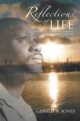 Reflections of Life: Therapeutic Poetry to Stimulate Contemplative Thoughts