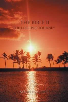 The Bible II: The Lollipop Journey