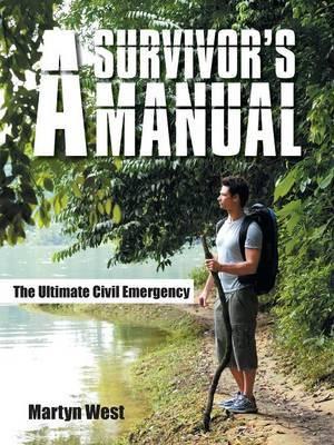 A Survivor's Manual: The Ultimate Civil Emergency