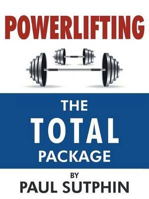 Powerlifting: The Total Package