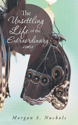 The Unsettling Life of the Extraordinary