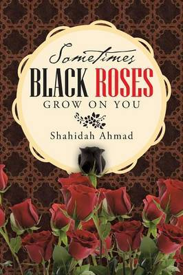Sometimes Black Roses Grow on You