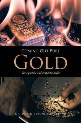 Coming Out Pure Gold: The Apostolic and Prophetic Bride