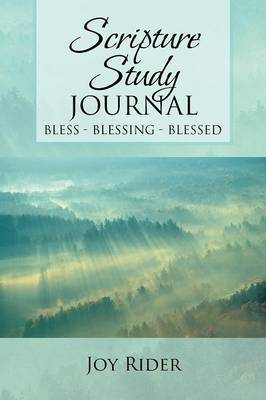 Scripture Study Journal: Bless-Blessing-Blessed