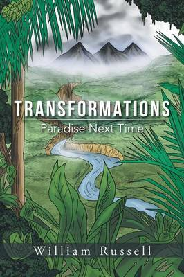 Transformations: Paradise Next Time