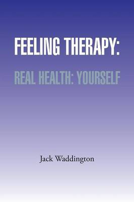 Feeling Therapy: Real Health: Yourself