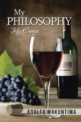 My Philosophy: My Essays