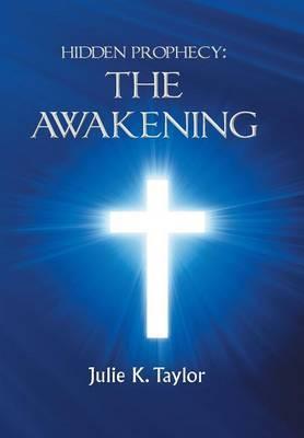 Hidden Prophecy: The Awakening