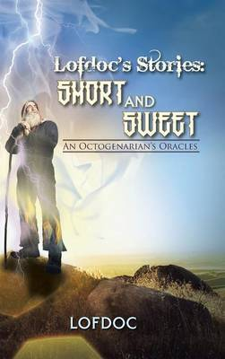 Lofdoc's Stories: Short and Sweet: An Octogenarian's Oracles