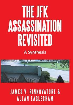 The JFK Assassination Revisited: A Synthesis