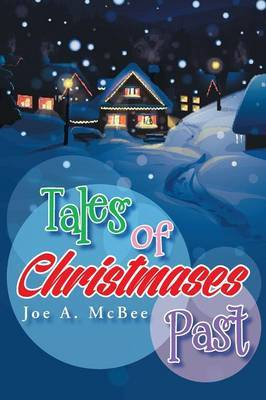 Tales of Christmases Past