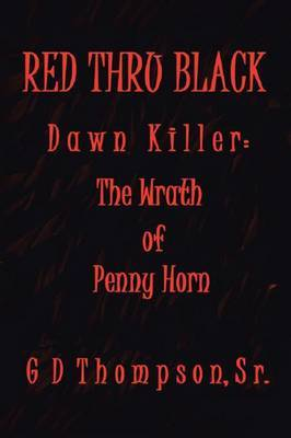 Red Thru Black: Dawn Killer
