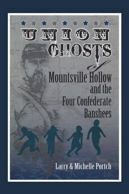 Union Ghosts of Mountsville Hollow: And the Four Confederate Banshees