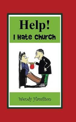 Help! I Hate Church