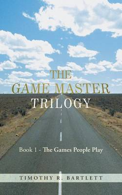 The Game Master Trilogy: Book 1 - The Games People Play