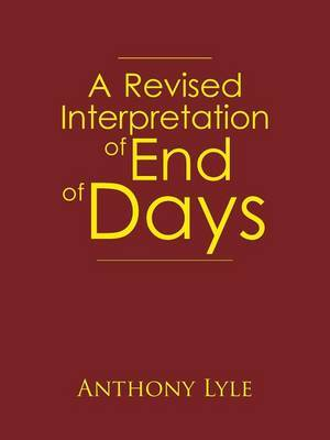 A Revised Interpretation of End of Days