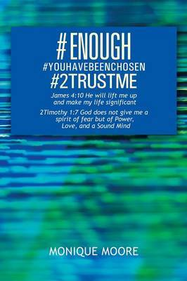 #Enough#youhavebeenchosen#2trustme