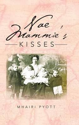 Nae Mammie's Kisses
