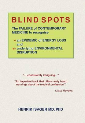 Blind Spots: The Failure of Contemporary Medicine to Recognise * an Epidemic of Energy Loss and ** Underlying Environmental Disruption