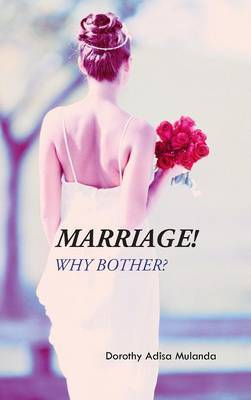 Marriage!: Why Bother?