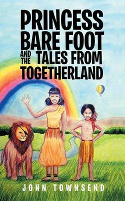 Princess Bare Foot and the Tales from Togetherland