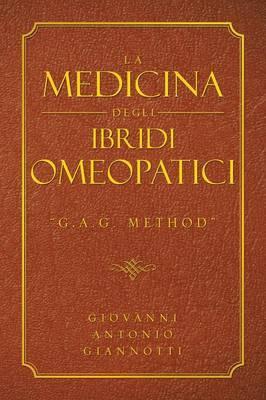 LA Medicina Degli Ibridi Omeopatici:  G.A.G. Method