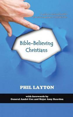 Bible-Believing Christians: A guide to trusting the Bible and resolving apparent contradictions.