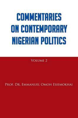 Commentaries on Contemporary Nigerian Politics