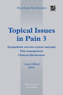Topical Issues in Pain 3: Sympathetic nervous system and pain Pain management Clinical effectiveness