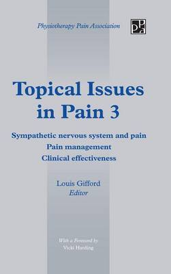Topical Issues in Pain 3: Sympathetic nervous system and pain Pain management Clinical effectiveness: 3