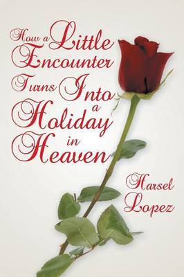 How A Little Encounter Turns Into A Holiday In Heaven