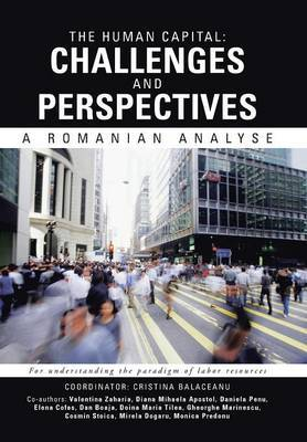 The Human Capital: Challenges And Perspectives: A Romanian Analyse