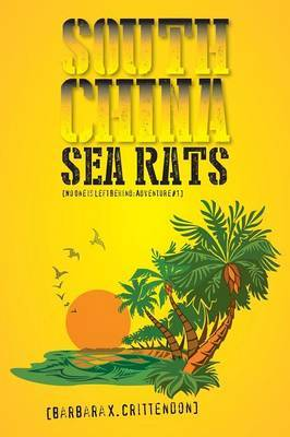 South China Sea Rats: No One is Left Behind: Adventure #1