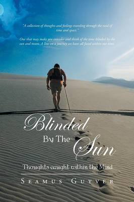 Blinded By The Sun: Thoughts caught within the Mind