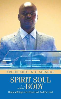 Spirit Soul and Body: Human Beings are from God and for God