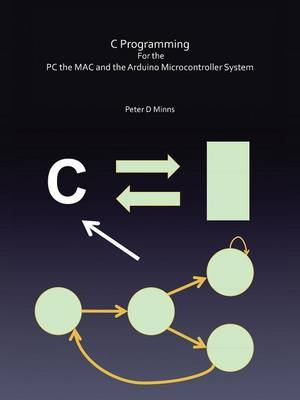 C Programming For the PC the MAC and the Arduino Microcontroller System