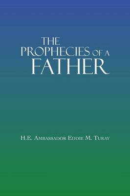 The Prophecies Of A Father