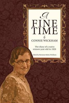 A Fine Time: The diary of a naive sixteen year old in 1926