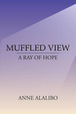 Muffled View: A Ray of Hope