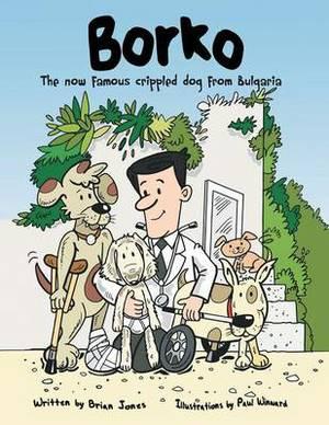 Borko: The now famous crippled dog from Bulgaria