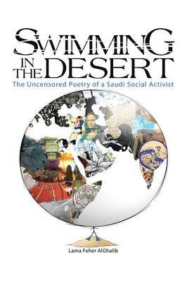 Swimming in the Desert: The Uncensored Poetry of a Saudi Social Activist: The Uncensored Poetry of a Saudi Social Activist