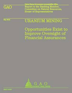 Uranium Mining: Opportunities Exist to Improve Oversight of Financial Assurance