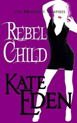 Rebel Child: Paranormal Romance