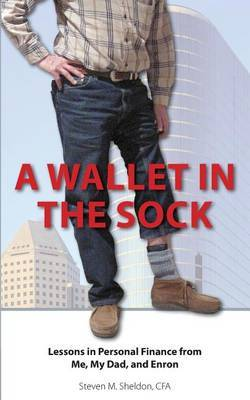 A Wallet in the Sock: Lessons in Personal Finance from Me, My Dad, and Enron